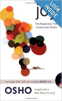 Joy: The Happiness That Comes from Within: Osho