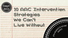 10 AAC Intervention Strategies We Can't Live Without