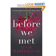 Before We Met: Amazon.co.uk: Lucie Whitehouse: Books, entertaining, but the twist is quite predictable
