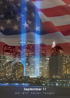 September 11 - We will never forget. Never Forget Quotes, We Will Never Forget, Remembering September 11th, 11. September, I Love America, God Bless America, Patriotic Pictures, Patriots Day, City Photography