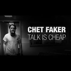 Chet Faker | Talk Is Cheap