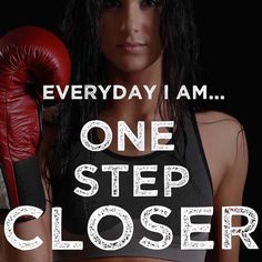 Everyday I am.. one step closer