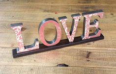 LOVE Sign, Word Art Letters for Table Top, Mantle or Shelf...................Free US Shipping