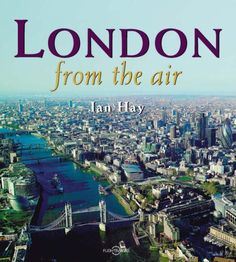 d4ae001fdf London From the Air  Amazon.co.uk  Ian Hay