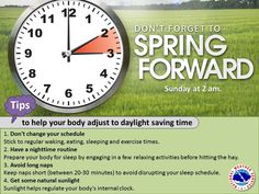 Daylight saving time kicks in at 2 a. Sunday, March so that means to set those clocks ahead an hour before going to sleep Saturday night. Daylight Savings Time Begins, Holiday Insurance, Sleep Exercise, Clock Spring, Clocks Back, Spring Ahead, Night Time Routine, Dont Change, Great Night