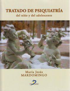 Tratado de psiquiatría del niño y del adolescente / María Jesús Mardomingo DISPONIBLE EN: http://biblos.uam.es/uhtbin/cgisirsi/UAM/FILOSOFIA/0/5?searchdata1=%209788499697987