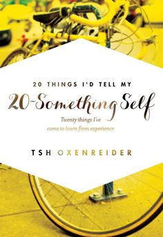 20 Things I'd Tell My 20-Something Self—a new free e-book when you pre-order Notes From a Blue Bike before February 4!