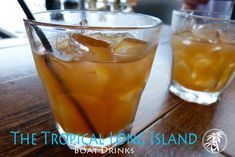 The Tropical Long Island: Boat Drink Recipes! Click here for the recipe http://rumshopryan.com/2012/08/29/tropical-long-island-drink-recipe/