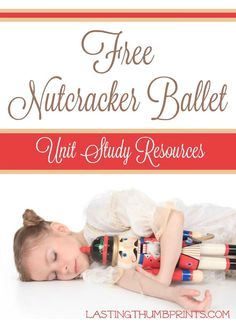Free Nutcracker Unit Study Resources - Over 30 free learning resources including unit studies, printables, crafts, and more!