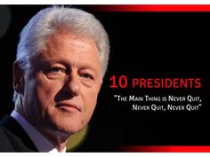 10-presidents-the-main-thing-is-never-quit by SeoCustomer.com via Slideshare