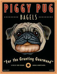 Pug Art  Piggy Pug Bagels  For The Grunting by RetroPetsGallery, $20.00