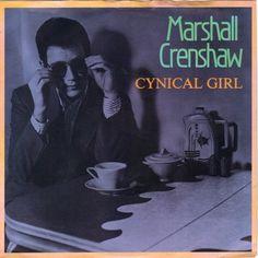 vinyloid: Marshall Crenshaw - Cynical Girl
