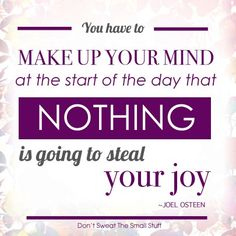 Don't let anything steal your joy! #Quote