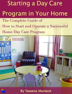 Starting a Day Care Program in Your Home: The Complete Guide to How to Start and Operate a Home Day Care Business Daycare Setup, Daycare Rooms, Home Daycare, Preschool At Home, Daycare Ideas, Opening A Daycare, Home Childcare, Starting A Daycare, Family Child Care