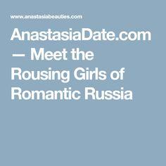 AnastasiaDate.com — Meet the Rousing Girls of Romantic Russia