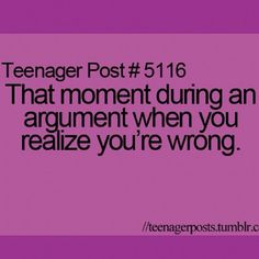 Glad this doesn't happen to me since I'm always right! Ha!