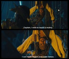 "On Stranger Tides: ""Captian! I wish to report a mutiny. I can name fingers and point names."""