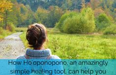 The first person who told me about Ho'oponopono was my boyfriend's mom. I don't think she knew it was called Ho'oponopono though. I wrote the sentences down and started using them. I remember using them a couple of times when I felt stressed and I immediately felt a shift in my energy. [click to continue reading]