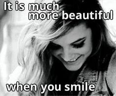 It is much more beautiful when you smile