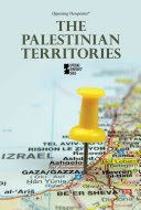 Opposing Viewpoints: The Palestinian Territories