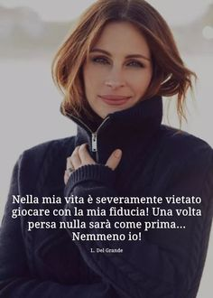 Photo Quotes, Me Quotes, Motivational Quotes, Famous Phrases, Italian Quotes, I Hate My Life, Quotes About Everything, Life Philosophy, Julia Roberts