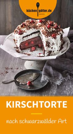 SCHWARZWÄLDER KIRSCHTORTE - Nicht grundlos wird sie als die beliebteste deutsche Torte gehandelt. Bei unserem Rezept kommt sie im praktischen Kleinformat daher, fein gewürzt mit Kirschwasser. Ein Tortentraum!
