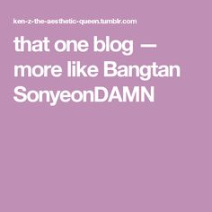 that one blog — more like Bangtan SonyeonDAMN