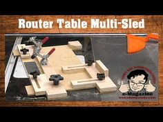 Build A Router Table Multi-Sled (Coping, Small Parts Holder, Tenons, Circles, Etc.) - YouTube
