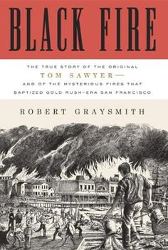 Black Fire by Robert Graysmith, Click to Start Reading eBook, The first biography of the little-known real-life Tom Sawyer (a friend of Mark Twain during his brief