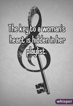 The key to a woman's heart is hidden in her playlist. – Saionji The key to a woman's heart is hidden in her playlist. The key to a woman's heart is hidden in her playlist. Motivacional Quotes, True Quotes, Piano Quotes, Tattoo Quotes, Guitar Quotes, Hard Quotes, Film Quotes, The Words, Papa Roach