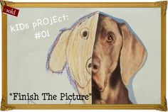 Kid's Project #01 {Finish The Picture}