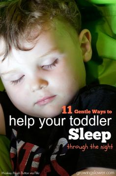 Find out these 11 secrets to gently help your toddler sleep through the night. www.growingslower.com #naturalparenting #babysleep