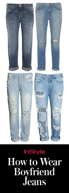 #HowToWearIt: Boyfriend Jeans | InStyle.com Even if you swear this silhouette is not for you, and you want to hold on to your skinny ankle crops as long as possible, you may want to reconsider now that you see the slimmer fits and how flattering they can actually be.
