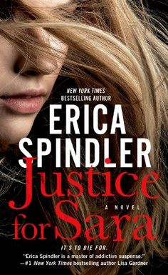 Justice for Sara: A Novel by Erica Spindler romance novels books lisa kleypas Action Adventure ebook hardcover series teen love story New Books, Books To Read, After Life, Book Nooks, Book Authors, Celebrity Gossip, Bestselling Author, Film, Chilling