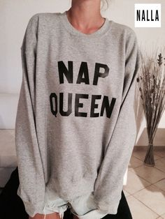 Welcome to Nalla shop :)  For sale we have these Nap queen sweatshirt!  Very popular on sites like Tumblr and blogs!  The Model is usually M and she is