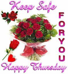 Keep Safe, Happy Thursday
