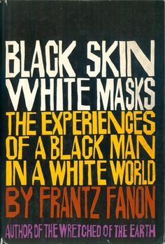Black Skin, White Masks by Franz Fanon. Grove Press, 1967. Cover by Roy Kuhlman. www.roykuhlman.com