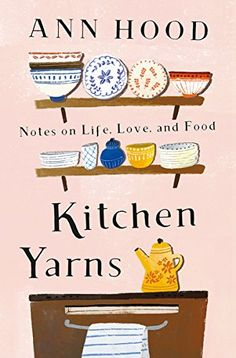 Read Online Books Kitchen Yarns: Notes on Life, Love, and Food pdf books for kids books 2019 books books online price books books 2019 books of 2019 books 2019 books to read 2019 How To Make Pesto, How To Dry Basil, Date, Hood Books, Dinner Party Recipes, Chapter One, Family Love, Memoirs, Reading Online