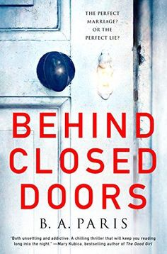 Searching for great books to read? This list of thrillers and mystery books includes some from bestselling authors, like Behind Closed Doors by B. A. Paris.