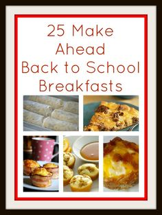 Second Chance to Dream: 25 Make Ahead Back to School Breakfast Ideas -- GREAT ideas