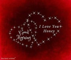 136 Good Morning Wishes My Love Images [Best Collection] - Good morning quotes - Good Morning Wife, Romantic Good Morning Quotes, Good Morning Honey, Positive Good Morning Quotes, Good Morning Saturday, Good Morning Quotes For Him, Good Morning Inspirational Quotes, Good Morning Messages, Morning Wish