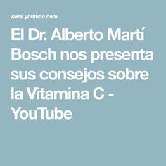 El Dr. Alberto Martí Bosch nos presenta sus consejos sobre la Vitamina  C - YouTube