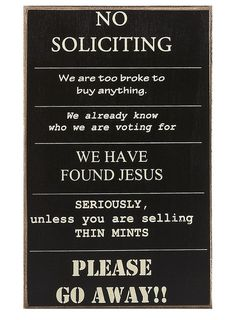 LOVE THIS SIGN! no soliciting sign