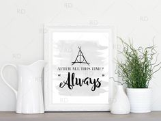After all this time? Always  - Severus Snape Quote Harry Potter Printable