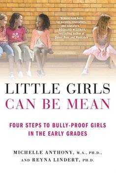 Elementary-aged girls are often bullied by good fr - Elementary-aged girls are often bullied by good friends. The book, Little Girls Can Be Mean, teaches you how to empower your daughter to find solutions herself.  Repinly Kids Popular Pins