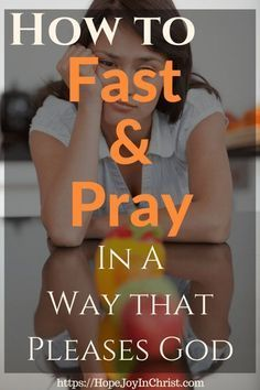 How to Fast and Pray In A Way that Pleases God - Hope Joy in.- How to Fast and Pray In A Way that Pleases God – Hope Joy in Christ How to Fast and Pray In A Way that Pleases God – Powerful Strategic Prayer – Prayer and Fasting - Prayer Times, Prayer Prayer, Prayer Scriptures, Bible Prayers, Faith Prayer, Power Of Prayer, Prayer Quotes, Prayer Board, Fervent Prayer