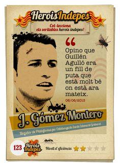 """#HeroisIndepes 123. Juan Gómez Montero: """"Opino que Guillén Agulló era un fill de puta que està molt bé on està ara mateix."""""""
