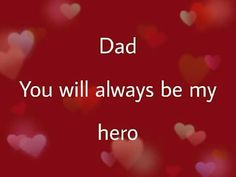 You will always be my hero Daddy! I miss you so much! Daddy I Miss You, Rip Daddy, Love You Dad, Mom And Dad Quotes, Father Daughter Quotes, Family Quotes, Daddy Quotes, Brother Quotes, Daddys Boy