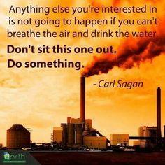 """""""Tudo pelo que você se interessa não vai acontecer se não puder respirar o ar e beber a água. Não fique parado. Faça alguma coisa."""" - Carl Sagan  Para o descarte adequado de seus resíduos, conte com nossa busca por postos em: www.ecycle.com.br/postos/reciclagem.php  www.eCycle.com.br Sua pegada mais leve."""