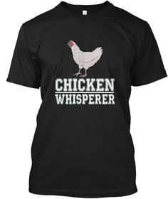 5b32c3c11 Chicken Whisperer Funny Farmers T Shirt Black T-Shirt Front Chicken  Clothes, Chicken T